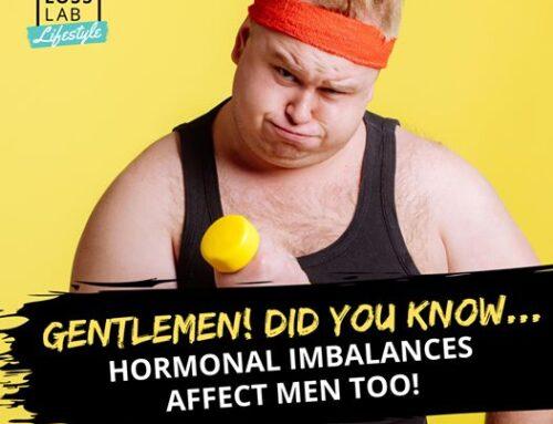 Gentlemen! Did You Know… Hormonal Imbalances Affect Men Too!